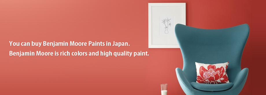 You can buy Benjamin Moore Paints in Japan.Benjamin Moore is rich colors and high quality paint.